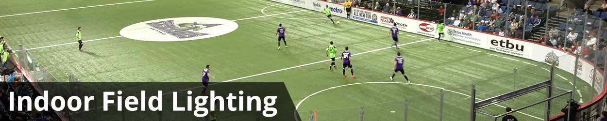 Indoor Soccer and Field Sports Lighting